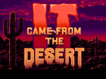It Came From The Desert - Screenshot